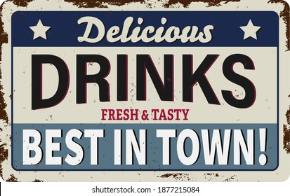 Delicious Drinks Best in Town Vintage tin sign - Vector EPS10. Grunge effects can be removed.