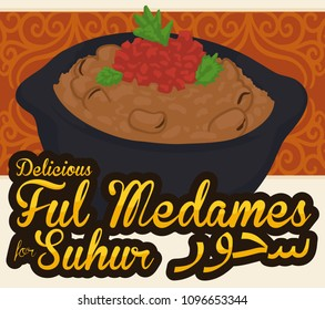 Delicious ful medames served in pot over ribbon with Arab pattern for Suhur (written in Arabic calligraphy) during Ramadan celebration.