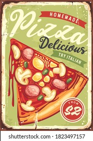 Delicious pizza slice with tomato sauce, cheese, ham, mushrooms and olives. Vintage tin sign for fast food restaurant. Retro vector pizzeria ad.