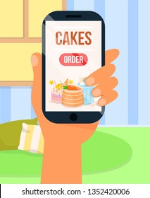 Delivery Service Poster. Ordering Cakes via Internet App from Home. Person Hand with Phone. Smartphone Screen with Cake Menu, Shopping from House. Buying Desserts such as Pies, Tarts.