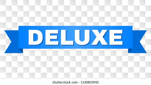 DELUXE text on a ribbon. Designed with white title and blue stripe. Vector banner with DELUXE tag on a transparent background.