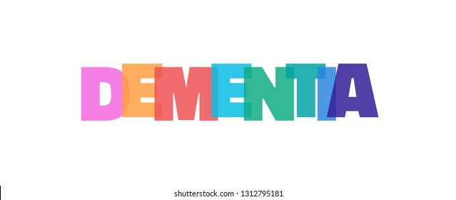 "Dementia word concept. ""Dementia"" on white background. Use for cover, banner, blog."