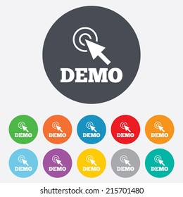 Demo with cursor sign icon. Demonstration symbol. Round colourful 11 buttons. Vector