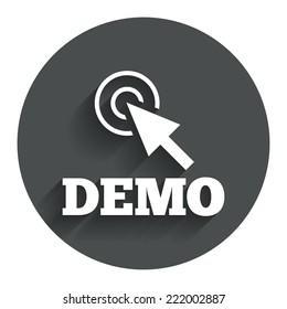 Demo with cursor sign icon. Demonstration symbol. Circle flat button with shadow. Modern UI website navigation. Vector