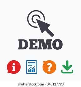 Demo with cursor sign icon. Demonstration symbol. Information think bubble, question mark, download and report.