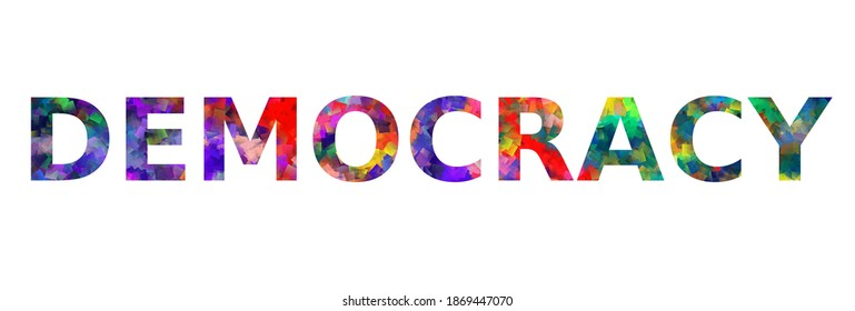 DEMOCRACY. Colorful typography text banner. Vector the word democracy design. Can be used to logo, card, poster, heading and beautiful title
