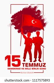 Demokrasi ve milli birlik gunu. Translation from Turkish: July 15 The Democracy and National Unity Day.