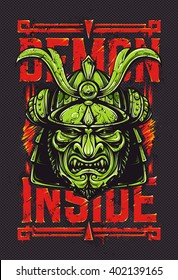 Demon inside. Grunge vector art of samurai mask and typography on background. Art print design. Vector illustration.