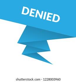 Denied sign,label. Denied speech bubble. Denied tag sign,banner