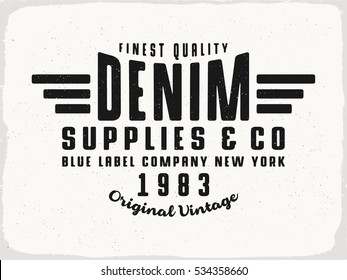 Denim Supplies print for t-shirt or apparel. Retro artwork in black and white for fashion and printing. Old school vector graphic with traditional  typography. Vintage effects are easily removable.
