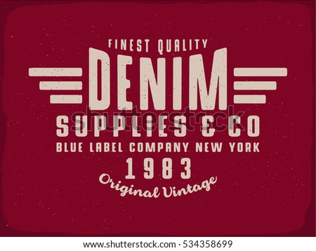 52cf195f Denim Supplies print for t-shirt or apparel. Retro artwork in black and  white for fashion and printing. Old school vector graphic with traditional  ...