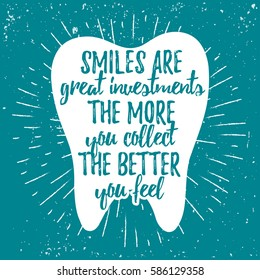 Dental care motivational quote poster. Dentist Day greeting card template. Typography lettering design on a tooth shape grunge texture and sunburst for print, t-shirt. Smiles are great investments