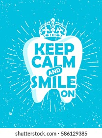 Dental care motivational quote poster. Dentist Day greeting card template. Typography lettering design on a tooth shape grunge texture and sunburst for print, t-shirt. Keep calm and smile on