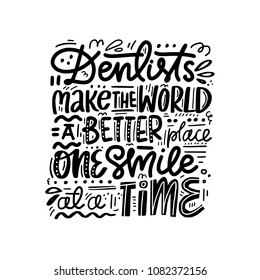 Dental care poster. Hand drawn lettering quote. Black and white design.