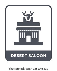 desert saloon icon vector on white background, desert saloon trendy filled icons from Desert collection, desert saloon simple element illustration