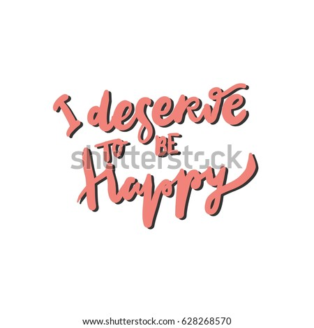 Deserve Be Happy Quotes About Happiness Hand Stock Vector Royalty