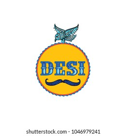 Desi mean Local In India. can be use for tshirt printing.