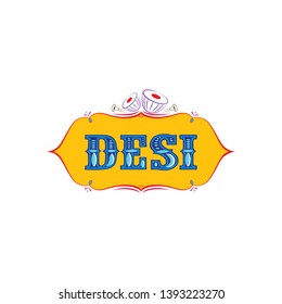 Desi means Local or authentic in India. can be use for tshirt printing. - Vector