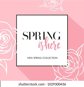 Design banner with lettering spring is here logo.  New spring collection. Pink Card for spring season with black frame and rose. Promotion offer with spring roses flower decoration. Vector eps10