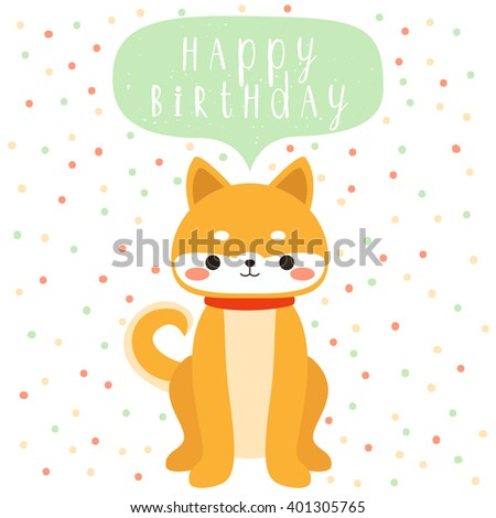Design Of Birthday Card With Cute Cartoon Baby Shiba Ina Happy Text Message On