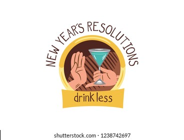 "Design consisting of a vector illustration of a hand that rejects the cocktail offered by another, with a text that says: ""New year´s resolutions"", ""drink less"""