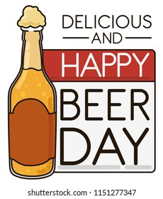 Design in flat style and outlines with delicious opened beer bottle with loose-leaf calendar and greeting message to celebrate Beer Day.