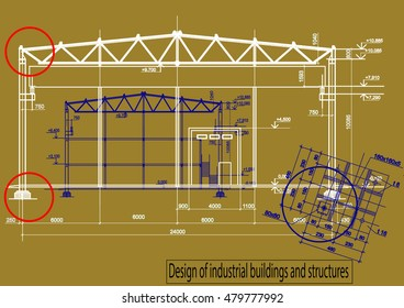 Design of industrial buildings and structures, architecture drawing, plan, architectural section