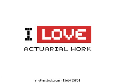 Design of I love actuarial work message