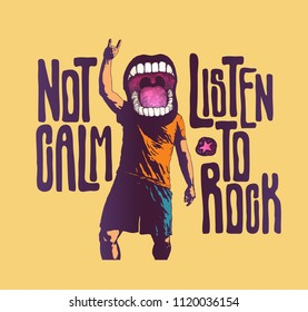 Design Not Calm Listen To Rock For T-shirt Print With Screaming Mouth Shows Sign Of The Horns Symbol And Hand-Written Fonts. Vector Illustration.