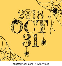 Design of  OCT 31, 2018 text for halloween day and card or background