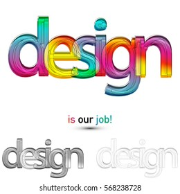 design is our job! Typographic colorful vector illustration.