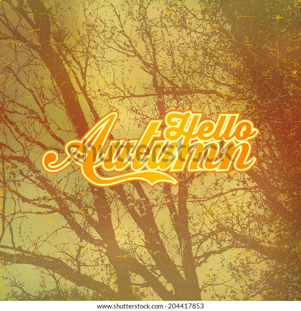"Design poster ""Hello Autumn"" with silhouettes of trees. typography vector illustration. grunge effect in separate layer."