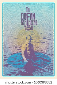 Design Poster The Ocean Remembers You With Male Silhouette In The Sea. Man in the water.  Halftone Drawing Style Vector Illustration