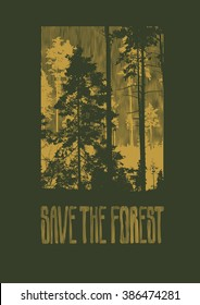 """Design """"Save The Forest"""" for t-shirt print with silhouettes of coniferous forest. vector illustration."""