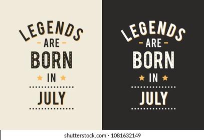 Design text legends born july vector print