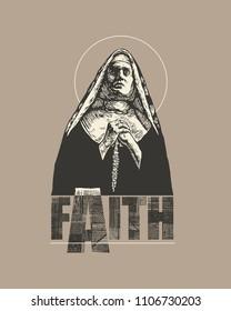 Design t-shirt Faith with Catholic Nun Praying. T-shirt graphics, vector illustration.