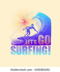 Design T-shirt or Poster Let`s Go Surfing! With Surfer And Big Wave. Vector Illustration.
