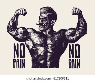Design T-shirt or Poster No Pain No Gain! With Bodybuilder with a mustache. Retro Engraving Linocut Style. Vector Illustration.