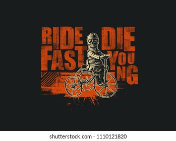 Design T-shirt or Poster Ride Fast, Die Young With Happy Skeleton on retro tricycle. Vector Illustration.
