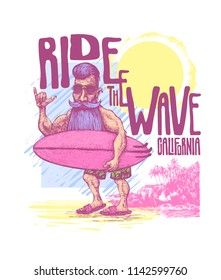 Design T-shirt or Poster Ride The Wave! With Surfer with a beard, a mustache, sunglasses and a surfboard. Vector Illustration.