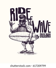 Design T-shirt or Poster Ride The Wave! With Surfer with a beard, a mustache, sunglasses and a surfboard. Retro Engraving Linocut Style. Vector Illustration.