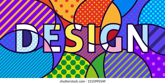 DESIGN WORD Pop Art vector image. Pop-art geometric colourful lettering. Template for art gallery, art studio, school of the arts, web, layout, flyer. Text frame.