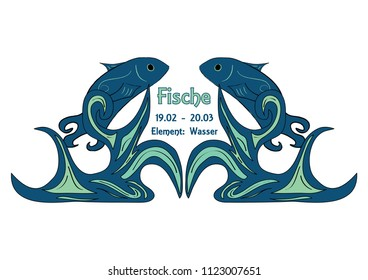 Design: Zodiac Pisces, text in german: fishes, Date, Element: Water. Vector Eps10