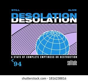 desolation statement slogan print design with globe and circles illustration