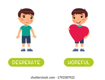 Desperate and hopeful antonyms word card vector template. Flashcard for english language learning. Opposites concept. Little sad boy, child with heart in his hands.