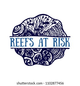 Detailed hand drawn logo. World oceans day, Deep blue ocean. Suitable for print and web. Inscription - Reefs at risk