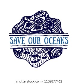 Detailed hand drawn logo. World oceans day, Deep blue ocean. Suitable for print and web. Inscription - Save our oceans