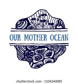 Detailed hand drawn logo. World oceans day, Deep blue ocean. Suitable for print and web. Inscription - Our mother ocean