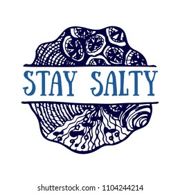 Detailed hand drawn logo. World oceans day, Summertime, Deep blue ocean. Suitable for print and web. Inscription - Stay salty
