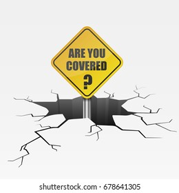 detailed illustration of a cracked ground with are you covered text on a road sign, insurance concept, eps10 vector